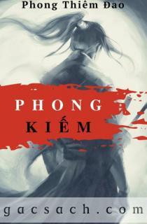 Phong Kiếm Quyển 1: Thiên Khai - Phong Thiêm Đao